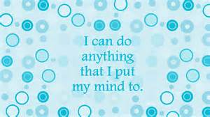 writing_I can do anything I put my mind to